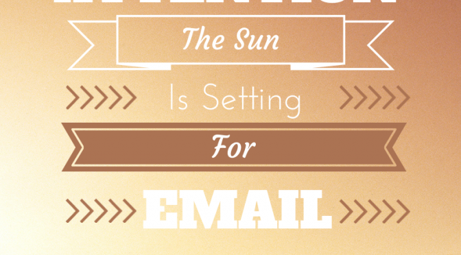 The Sun Is Setting For Email